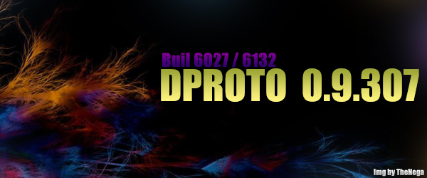 Dproto 0.9.307 (Stable for build 6132)