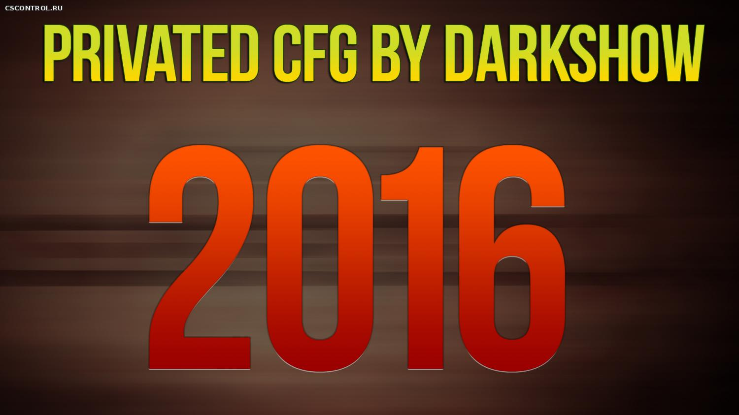 NEW PRIVATED CFG BY DARKSHOW 2016 [STEAM - NONSTEAM]
